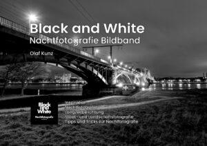 Black and White -Nachtfotografie Bildband von Olaf Kunz