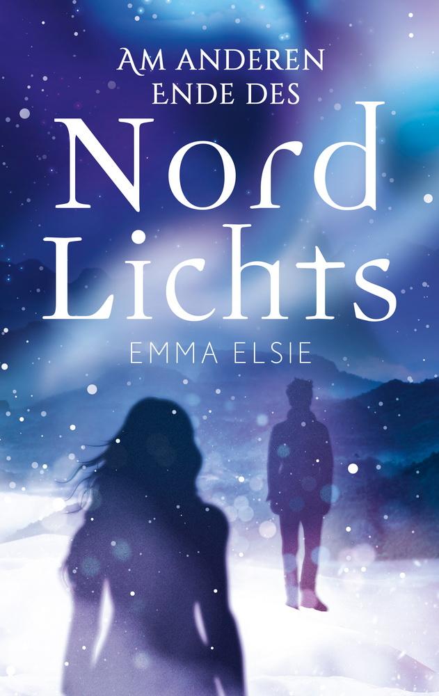 Am anderen Ende des Nordlichts von Emma Elsie