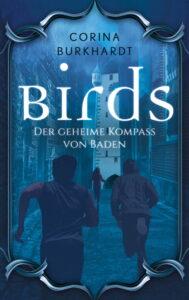 Birds - Der geheime Kompass von Baden von Corina Burkhardt