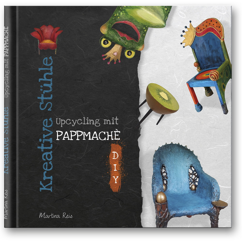 Kreative Stühle - Upcycling mit Pappmaché von Martina Reis