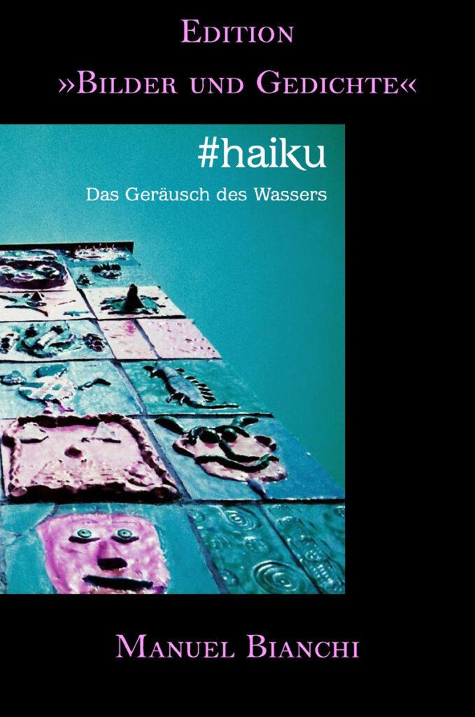 #haiku - Das Geräusch des Wassers